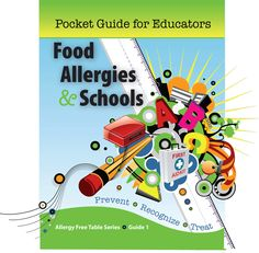 Food Allergies and Schools pocket guide is a must have for classroom teachers who need information and tools to manage their classroom with food allergy and gluten intolerance safety in mind