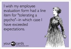 Oh i felt like this sooo many times working for 3rd Den.. My eval always sucked no matter how hard i worked and the extra work. Evals always where personal