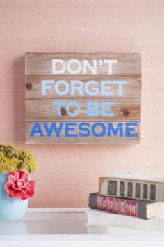 Don't Forget to Be Awesome Medium Wall Art