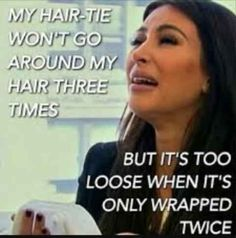 The hair tie struggle {] [} Yeah but jokes on you, society. Girls with short hair are fine.