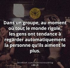 Dans un groupe, au moment où tout le monde rigolé, les gens ont tendance à regarder automatiquement la personne qu'ils aiment le plus. Things To Know, Did You Know, French Quotes, True Facts, Some Words, True Stories, Best Quotes, Quotations, Affirmations