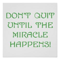 =>Sale on          	Don't Quit Until The Miracle Happens Poster           	Don't Quit Until The Miracle Happens Poster in each seller & make purchase online for cheap. Choose the best price and best promotion as you thing Secure Checkout you can trust Buy bestShopping          	Don'...Cleck Hot Deals >>> http://www.zazzle.com/dont_quit_until_the_miracle_happens_poster-228858351785802126?rf=238627982471231924&zbar=1&tc=terrest