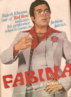 Rajesh Khanna Fabina Ad.  http://www.desicolours.com/vintage-bollywood-advertisements/20/06/2011