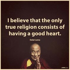 Positive Quotes : Only true religion consists of having a good heart. Dalai Lama - Hall Of Quotes Yoga Quotes, Motivational Quotes, Inspirational Quotes, Namaste Quotes, Quotes On Meditation, Zen Quotes, The Words, Wisdom Quotes, Life Quotes