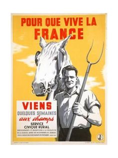 So France Can Live, Spend a Few Weeks Working in the Fields', Propaganda poster of the Vichy Government. Pin by Paolo Marzioli Ww2 Posters, Propaganda Art, Popular Art, Norman Rockwell, Tour Eiffel, Grafik Design, Funny Art, Vintage Advertisements, Vintage Ads