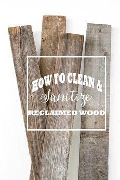 how to sanitize reclaimed wood