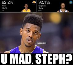 Nick Young vs. Steph Curry. #TheSwagIsReal #SwaggyP - http://nbafunnymeme.com/nba-memes/nick-young-vs-steph-curry-theswagisrealswaggyp-2