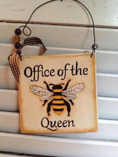 BEE~Wood Office of the Queen Bee Sign by VintageTrimmings on Etsy Buzz Bee, I Love Bees, Bee Art, Bee Crafts, Bee Design, Bee Happy, Save The Bees, Bees Knees, Queen Bees