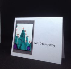 Impressively simple sympathy card from my alcohol ink collection.