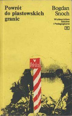 Powrót do piastowskich granic, Bogdan Snoch, WSiP, 1982, http://www.antykwariat.nepo.pl/powrot-do-piastowskich-granic-bogdan-snoch-p-1427.html