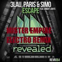 3LAU & Paris & Simo feat. Bright Lights - Escape (MISTER EMPIRE ELECTRO REMIX) Revealed Recordings by MISTER EMPIRE on SoundCloud