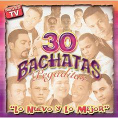 Various Artists - 30 Bachatas Pegaditas: Lo Nuevo y lo Mejor (CD)