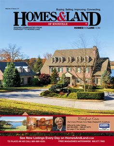 New Issue: Homes & Land of Knoxville Tennessee #homesandlandmagazine