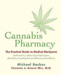 Cannabis Pharmacy: The Practical Guide to Medical Marijuana by Michael Backes http://www.amazon.com/dp/157912951X/ref=cm_sw_r_pi_dp_6mzDwb15VHCC5