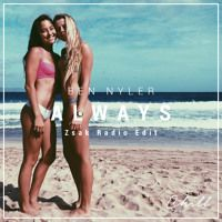 [Exclusive] Ben Nyler - Always (Zsak Radio Edit) by Bare Chill on SoundCloud