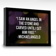"""I saw an angel in the stone and carved until I set him free."" Chip away at those layers to reveal your BEST SELF!"