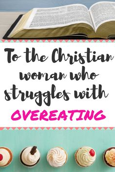 Are you a Jesus girl who struggles with overeating? As a child of God, where do you turn for overeating help? If you want to stop eating too much, this post will give you the tips and motivation to end the battle through the Bible and Christ. #overeating #overcomingovereating #stopovereating
