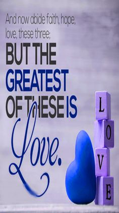 And now #ABIDE #FAITH #HOPE #LOVE these three but the #GREATEST of these is #LOVE