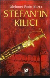 Stefan'ın Kılıcı - Mehmet Emin Kazcı