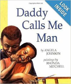 Daddy Calls Me Man (Richard Jackson Books (Orchard)): Angela Johnson, Rhonda Mitchell: 9780531071755: Amazon.com: Books