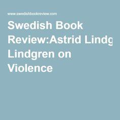 Swedish Book Review:Astrid Lindgren on Violence