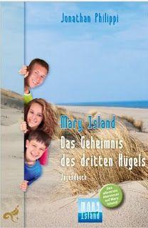 Leseproben für junge Schmökerfreaks: Mary Island Das Geheimnis des dritten Hügels von J...