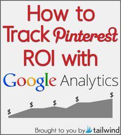 Track Your Pinterest ROI with Google Analytics  #GoogleAnalytics