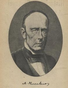 Alexandre Herculano de Carvalho e Araújo, 1810 - 1877, foi um historiador e novelista Português.