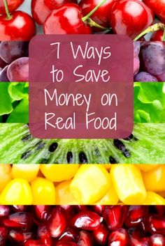 7 Ways to Save Money on Real Food - Real food costs more, but you dont necessarily have to spend more to eat it and feed it to your family. #RealFood