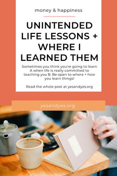 Learn life's unintended lessons. Sometimes we think we're going to learn A, but life is really committed to teaching us B. (It's probably a good idea to learn both.) #selfdevelopment #selfhelp #motivation #productivity