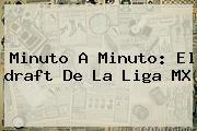 http://tecnoautos.com/wp-content/uploads/imagenes/tendencias/thumbs/minuto-a-minuto-el-draft-de-la-liga-mx.jpg Draft Liga Mx 2015. Minuto a minuto: El draft de la Liga MX, Enlaces, Imágenes, Videos y Tweets - http://tecnoautos.com/actualidad/draft-liga-mx-2015-minuto-a-minuto-el-draft-de-la-liga-mx/