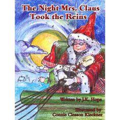 The Night Mrs. Claus Took the Reins: J.K. Hope: 9781598790672: Amazon.com: Books