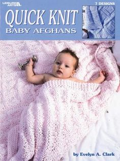 Quick Knit Baby Afghans (Leisure Arts #2894) by Clark, Evelyn, Evelyn Clark