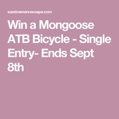 Win a Mongoose ATB Bicycle - Single Entry- Ends Sept 8th