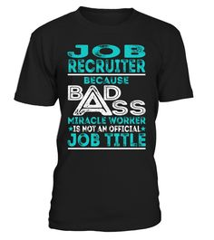 Job Recruiter - Badass Miracle Worker