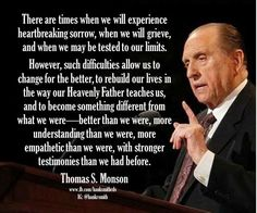 Times of trial - President Monson Prophet Quotes, Jesus Christ Quotes, Gospel Quotes, Mormon Quotes, Lds Quotes, Religious Quotes, Uplifting Quotes, Great Quotes, Qoutes