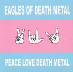 Eagles of Death Metal - Peace Love Death Metal (2004)