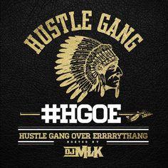 Hustle Gang - Hustle Gang Over Errrrythang (Hosted By DJ MLK)…