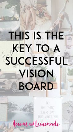 Ever wondered what the secret was to a vision board either succeeding or failing? THIS is the secret. | Acorns and Lemonade.com