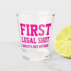 Funny first legal shot pink birthday shot glass 21st Bday Ideas, 21st Birthday Decorations, 21st Birthday Gifts, 21st Gifts, Girl Birthday, Birthday Parties, Birthday Ideas, 21st Party, Birthday Goals