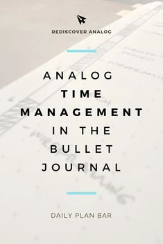 Analog Time Management in a Bullet Journal — Rediscover Analog