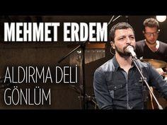 Mehmet Erdem - Aldırma Deli Gönlüm (JoyTurk Akustik) - YouTube