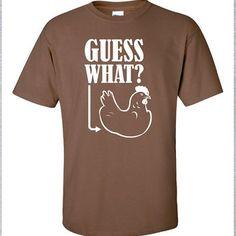 Guess What? Chicken Butt rhymes Funny T-Shirt Tee Shirt Mens Ladies Womens Modern chicken USA Canada UK geek nerd farmer Tee ML-199