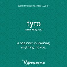 Tyro definition, a beginner in learning anything; Interesting English Words, Beautiful Words In English, Unusual Words, Weird Words, Rare Words, Learn English Words, Unique Words, New Words, Words To Use