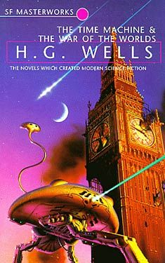 H.G. Wells The Time Machine & The War Of The Worlds SF Masterworks Science Fiction (Not currently available on SF Gateway)