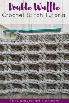 Double Waffle Crochet Stitch Tutorial   The Unraveled Mitten  #crochet #crochetstitch #freecrochetpatterns