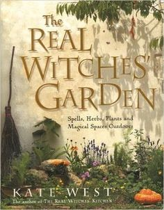 The Real Witches' Garden: Kate West: 9780738721248: Amazon.com: Books