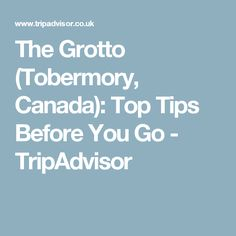 The Grotto (Tobermory, Canada): Top Tips Before You Go - TripAdvisor