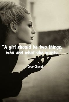 """A girl should be two things: who and what she wants."""