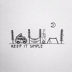 Keep camping simple and fun. I want to cross stitch this for my future camper